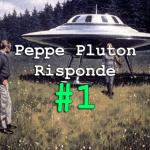 Peppe Pluton risponde #1: Assenza giustificata